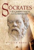 socrates y el camino hacia la iluminacion william bodri 9788484452973