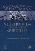 nuestra vida con el señor gurdjieff thomas de hartmann 9788484455073