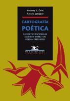 cartografia poetica: 54 poetas españoles escrien sobre un poema p erdido-alvaro salvador-anthony l. geist-9788484721673