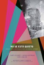 No se está quieto. Nuevas formas documentales en el audiovisual hispánico. (Aproximaciones a las Cultura Hispánicas)