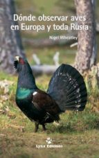 donde observar aves en europa y toda rusia nigel wheatley 9788487334573