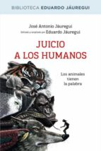 (pe) juicio a los humanos eduardo jauregui 9788490064573
