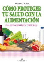 cómo proteger tu salud con la alimentación (ebook)-f. d. saura calixto-9788490112373