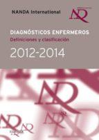 diagnósticos enfermeros. definiciones y clasificación 2012-2014 (ebook)-9788490220573