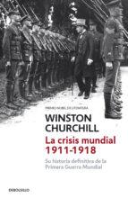 la crisis mundial 1911-1918-winston churchill-9788490328873