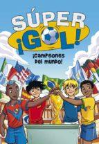 super ¡gol! 5: ¡campeones del mundo! luigi garlando 9788490431573