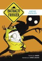 ancas fatales (un caso de batracio frogger 2) (ebook)-andrei galan-jorge galan-9788490435373