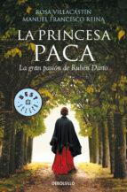 la princesa paca: la gran pasion de ruben dario rosa villacastin manuel francisco reina 9788490625873