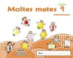 MOLTES MATES 9 EDUCACIÓ INFANTIL EDUCACIÓN INFANTIL 3-5 AÑOS 5 AÑOS CATALUNYA / ILLES BALEARS