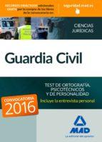 guardia civil: test de ortografía, psicotécnicos y de personalidad 9788490935873