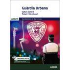 cultura general guardia urbana ajuntament de barcelona. temari i qüestionaris 9788491471073
