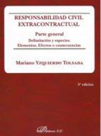 responsabilidad civil extracontractual (3ª ed.) 2017 mariano yzquierdo tolsada 9788491483373