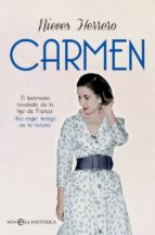 carmen: el testimonio novelado de la hija de franco. una mujer testigo de la historia nieves herrero 9788491641773