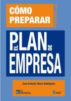 como preparar el plan de empresa  (2ª ed.) jose antonio neira rodriguez 9788492735273