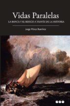 Vidas paralelas: La banca y el riesgo a través de la historia (Otros títulos)