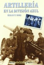 artilleria en la division azul (krasny bor) antonio de andres y andres 9788493013073