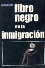 Libro negro de la inmigracion PDF DJVU por Leon klein