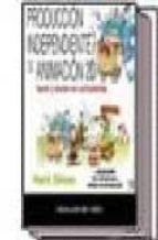 PRODUCCION INDEPENDIENTE DE ANIMACION 2D: HACER Y VENDER UN CORTO METRAJE (INCLUYE CD)