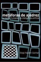 metaforas de ajedrez: la mente humana y la inteligencia cientific a-diego rasskin gutman-9788493384173