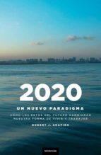 2020: un nuevo paradigma. como los retos del futuro cambiaran nue tro modo de vivir-robert j. shapiro-9788493619473