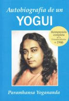 autobiografia de un yogui 1946: edicion original inalterada 1946 paramahansa yogananda 9788493729073