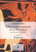 parménides sobre el ordenamiento de la naturaleza 9788493808273