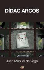 dídac arcos (ebook) juan manuel de vega 9788494215773