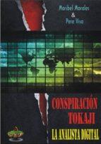 conspiracion tokaji: la analista digital-maribel morales martinez-pere visa-9788494273773