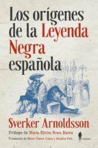 los orígenes de la leyenda negra española sverker arnoldsson 9788494740473