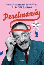 perelmania: los mejores relatos de humor de s. j. perelman-s. j. perelman-9788494745973