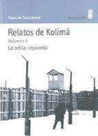 relatos de kolima (vol. 2): la orilla izquierda varlam shalamov 9788495587473