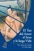 el tao del amor el sexo y la larga vida: textos clasicos de sexua lidad en la antigua china-9788496079373