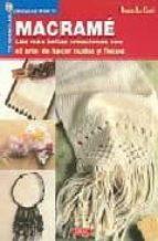 historia del macrame: las mas bellas creaciones son el arte de ha cer nudos y flecos donatella ciotti 9788496365773