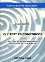 iq y test psicometricos: valore su personalidad, aptitud e inteli gencia philip carter 9788496426573