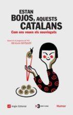 estan bojos aquests catalans: com ems veuen els nouvinguts nicolas fluvia maialen arriaga 9788496970373