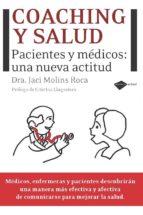 coaching y salud: pacientes y medicos una nueva actividad-jaci molins roca-9788496981973