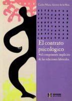 el contrato psicologico: em componente implicito de las relacione s laborales carlos maria alcover de la hera 9788497000673
