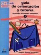 guia de orientacion y tutoria (1º eso): cuaderno del alumnado (co mprensividad y diversidad) joaquin alvarez hernandez 9788497002073