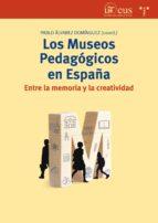 los museos pedagogicos en españa: entre la memoria y la creatividad pablo alvarez dominguez 9788497049573