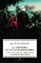 la aventura de los conquistadores: colon, nuñez de balboa, cortes , orellana y otros valientes descubridores-juan antonio cebrian-9788497345873