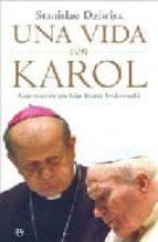 una vida con karol: conversacion con gian franco svidercoschi-stanislao dziwisz-9788497346573