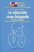 la educacion como busqueda: filosofia y pedagogia-marcos santos gomez-9788497428873