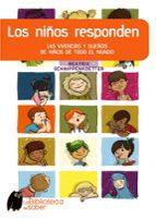 los niños responden: las vivencias y sueños de niños de todo el m undo-beatrix schnippenkoetter-9788497543873