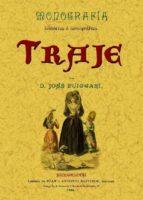 monografia historica e iconografia del traje  (ed. facsimil) jose puiggari 9788497613873
