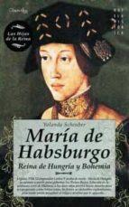 maria de habsburgo: reina de hungria y bohemia yolanda scheuber 9788497639873