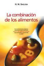 la combinacion de los alimentos herbert m. shelton 9788497773973