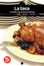 la teca: la veritable cuina casolana de catalunya-ignasi domenech-9788497910873