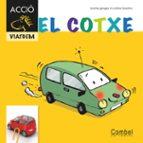 El libro de El cotxe (per a primers lectors)(cavall accio. viatgem) autor MONTSERRAT GANGES PDF!