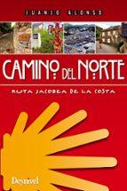 camino del norte: ruta jacobea de la costa (2ª ed.) juanjo alonso 9788498292473