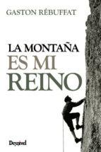 la montaña es mi reino (3ª ed.)-gaston rebuffat-9788498293173
